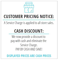 Service charge is applied to store sales. Cash discount is available.